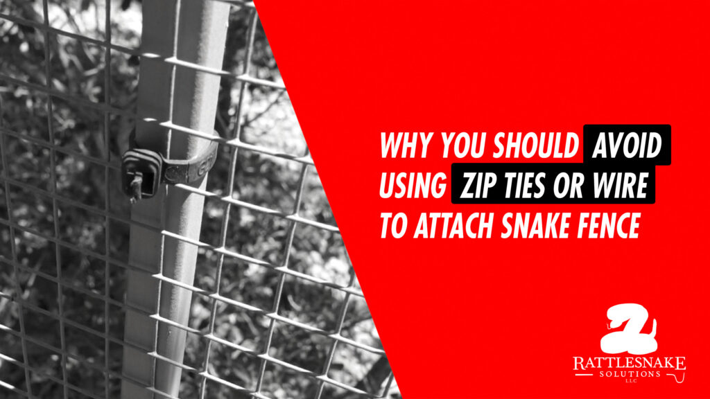 Avoid using zipties or wire on snake fence